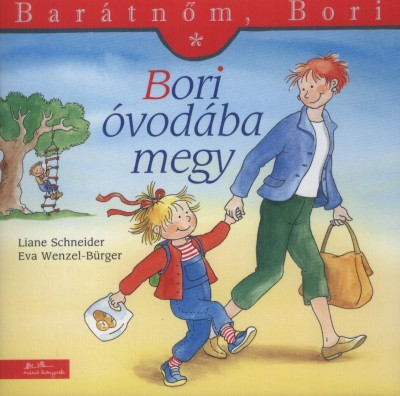 Liane Schneider – Annette Steinhauer: Bori óvodába megy – Barátnőm, Bori