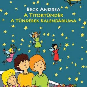 Beck Andrea: A titoktündér - A tündérek kalendáriuma