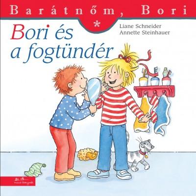 Liane Schneider - Annette Steinhauer: Bori és a fogtündér - Barátnőm, Bori