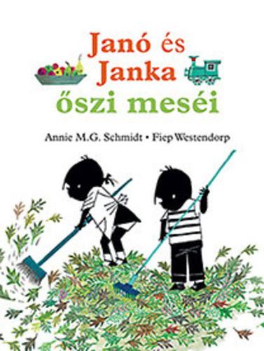 Annie M. G. Schmidt - Fiep Westendorp: Janó és Janka őszi meséi
