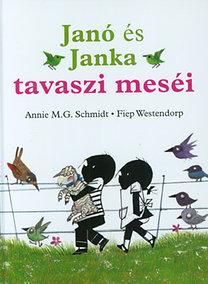 Annie M. G. Schmidt - Fiep Westendorp: Janó és Janka tavaszi meséi