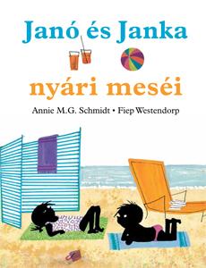 Annie M. G. Schmidt - Fiep Westendorp: Janó és Janka nyári meséi