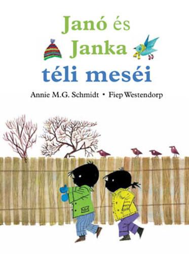 Annie M. G. Schmidt - Fiep Westendorp: Janó és Janka téli meséi