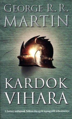 George R. R. Martin: Kardok vihara - A tűz és jég dala III.