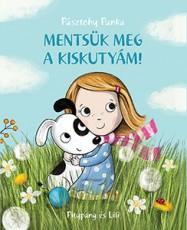 Pásztory Panka: Mentsük meg a kiskutyám!
