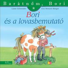 Liane Schneider – Annette Steinhauer: Bori és a lovasbemutató – Barátnőm, Bori