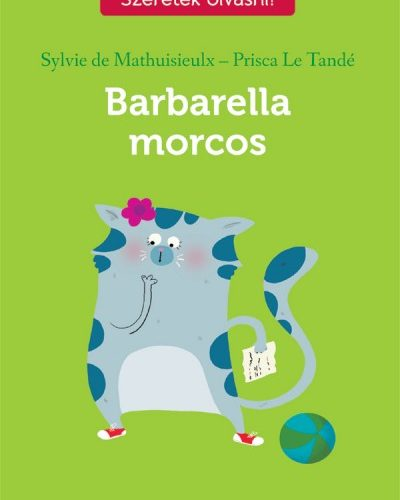 Sylvie De Mathuisieulx - Prisca Le Tande: Barbarella morcos