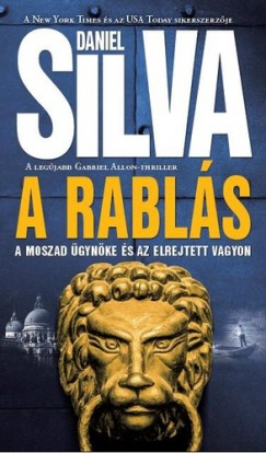 Daniel Silva: A rablás - A moszad ügynöke és az elrejtett vagyon