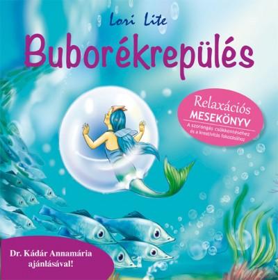 Lori Lite: Buborékrepülés - Relaxációs mesekönyv