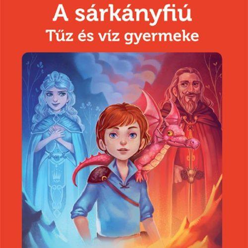 Éric Sanvoisin: A sárkányfiú 3. - Tűz és víz gyermeke