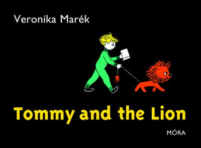 Veronika Marék: Tommy and the Lion