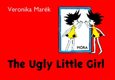 Veronika Marék: The Ugly Little Girl