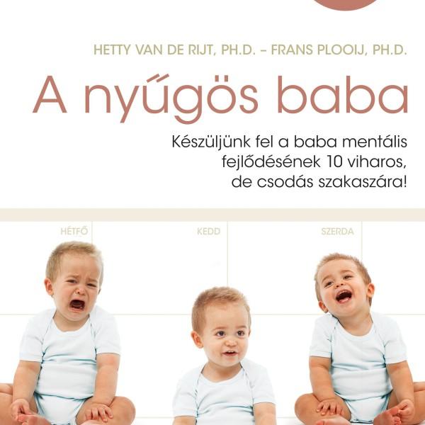 A nyűgös baba – Készüljünk fel a baba mentális fejlődésének 10 viharos, de csodás szakaszára