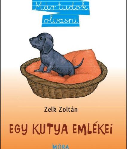 Zelk Zoltán: Egy kutya emlékei - Már tudok olvasni