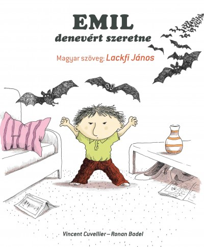 Vincent Cuvellier–Ronan Badel: Emil denevért szeretne