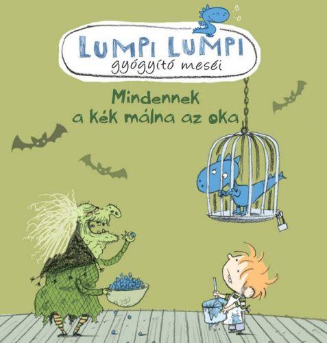Silvia Roncaglia: Lumpi Lumpi gyógyító meséi - Mindennek a kék málna az oka