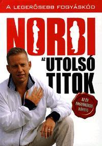 Schobert Norbert: Norbi - Az utolsó titok - A legerősebb fogyáskód