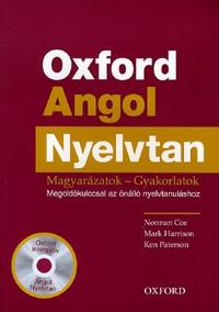 Norman Coe - Mark Harrison - Ken Paterson: Oxford Angol Nyelvtan - Magyarázatok-gyakorlatok + CD - Megoldókulccsal az önálló nyelvtanuláshoz