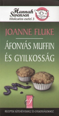 Joanne Fluke: Áfonyás muffin és gyilkosság - Hannah Swensen titokzatos esetei 3.