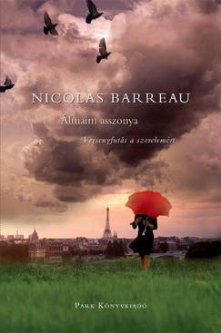 Nicolas Barreau: Álmaim asszonya - Versenyfutás a szerelemért