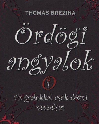 Thomas Brezina: Ördögi angyalok 1. - Angyalokkal csókolózni veszélyes