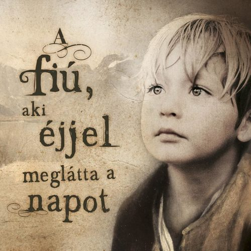 Luca Di Fulvio: A fiú, aki éjjel meglátta a napot - Puha kötés