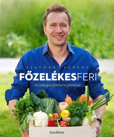 Szatmári Ferenc: Főzelékes Feri