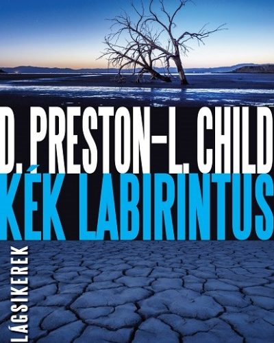 Lincoln Child - Douglas Preston: Kék labirintus