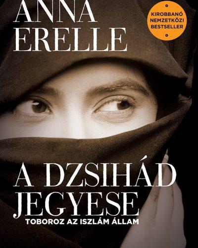Anna Erelle: A dzsihád jegyese - Toboroz az iszlám állam