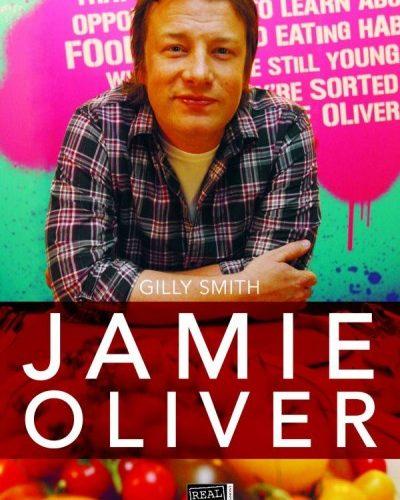 Gilly Smith: Jamie Oliver - A pasi, az ízek, a forradalom