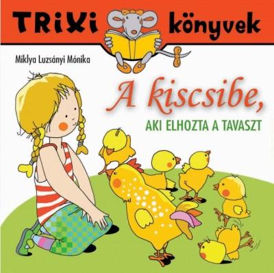 A kiscsibe, aki elhozta a tavaszt – Trixi könyvek