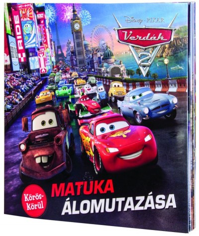 Disney Pixar Verdák 2. - Körös-körül: Matuka álomutazása
