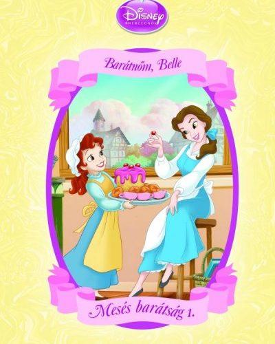 Disney Hercegnők - Mesés barátság 1. - Barátnőm, Belle