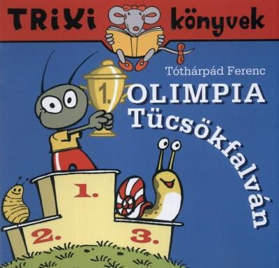 Olimpia Tücsökfalván - Trixi könyvek