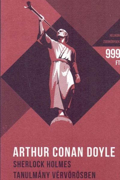 Arthur Conan Doyle: Sherlock Holmes – Tanulmány vérvörösben