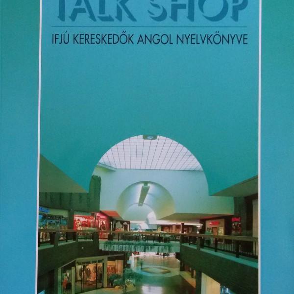 Magyarics Péter · Szabó Klára: Let's Talk Shop – Ifjú kereskedők angol nyelvkönyve