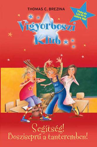 Thomas C. Brezina: Segítség! Bosziseprű a tanteremben! (Vigyorboszi Klub 2.)