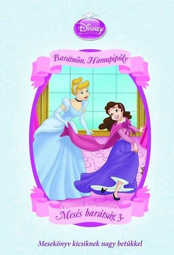 Disney Hercegnők - Mesés barátság 3. - Barátnőm, Hamupipőke