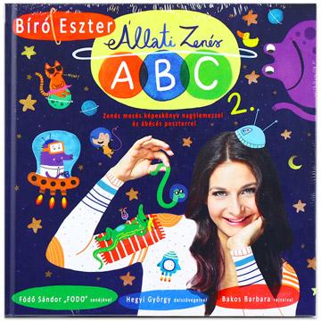 Bíró Eszter: Állati Zenés ABC 2. - Zenés mesés képeskönyv nagylemezzel és ábécés poszterrel