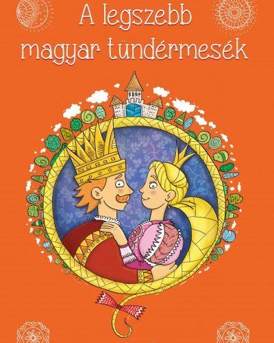 A legszebb magyar tündérmesék