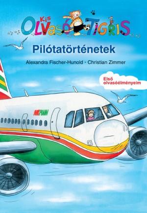 Alexandra Fischer-Hunold - Christian Zimmer: Pilótatörténetek