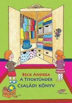Beck Andrea: A Titoktündér - Családi Könyv