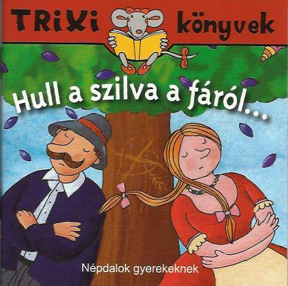 Hull a szilva a fáról... - Trixi könyvek