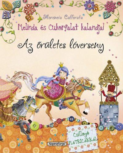 Florencia Cafferata: Melinda és Cukorfalat kalandjai - Az őrületes lóverseny