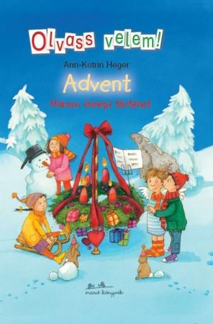 Ann-Katrin Heger: Advent - Három ünnepi történet - Olvass velem