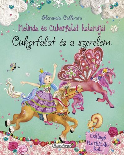 Florencia Cafferata: Melinda és Cukorfalat kalandjai - Cukorfalat és a szerelem