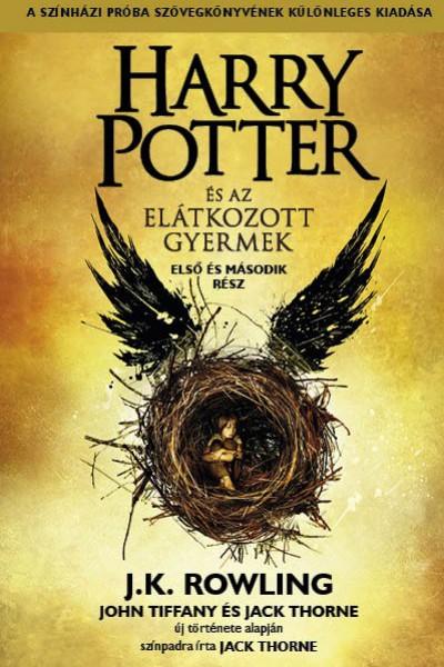 J. K. Rowling – Jack Thorne – John Tiffany: Harry Potter és az elátkozott gyermek  – Első és második rész
