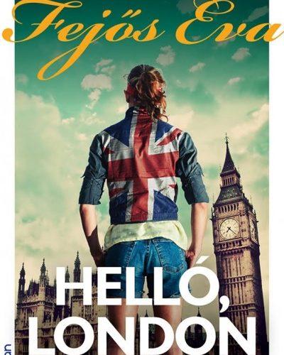 Fejős Éva: Helló, London