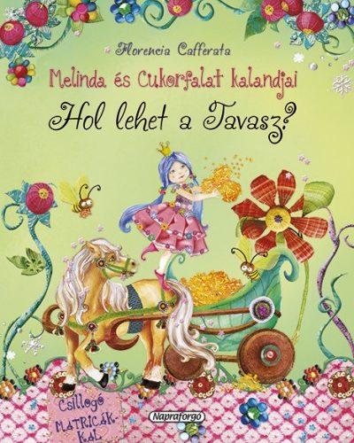 Florencia Cafferata: Melinda és Cukorfalat kalandjai - Hol lehet a Tavasz?