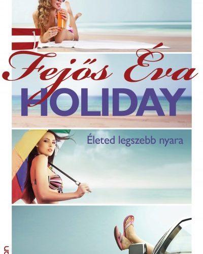 Fejős Éva: Holiday - Életed legszebb nyara